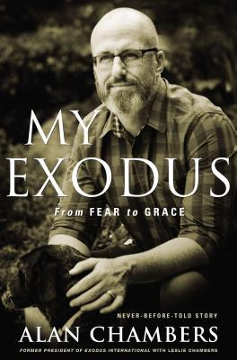 My Exodus - Alan Chambers