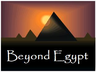 Beyond Egypt
